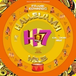 Frank Edwards - Hallelujah Meje ft Gil Joe, Nkay